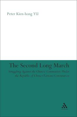 The Second Long March: Struggling Against the Chinese Communists Under the Republic of China (Taiwan) Constitution