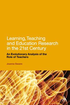 Learning, Teaching and Education Research in the 21st Century: An Evolutionary Analysis of the Role of Teachers