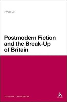 Postmodern Fiction and the Break-up of Britain
