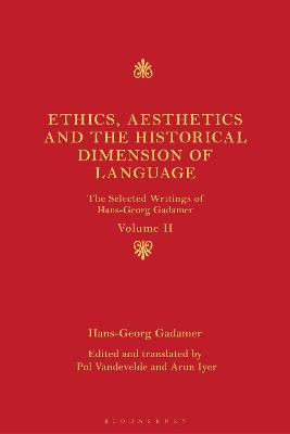 Ethics and Aesthetics in History: The Selected Writings of Hans-Georg Gadamer Volume II