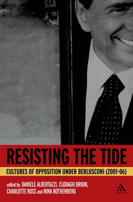 Resisting the Tide: Cultures of Opposition Under Berlusconi (2001-06)