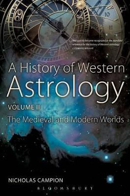 A History of Western Astrology: v. 2: Medieval and Modern Worlds