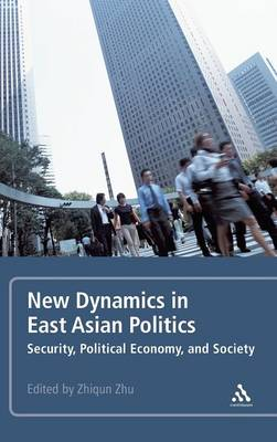 New Dynamics in East Asian Politics: Security, Political Economy, and Society