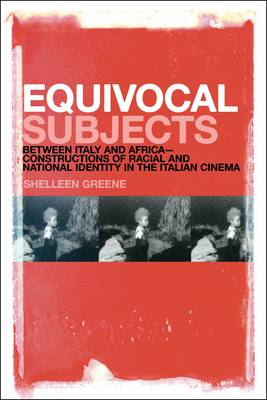 Equivocal Subjects: Between Italy and Africa - Constructions of Racial and National Identity in the Italian Cinema