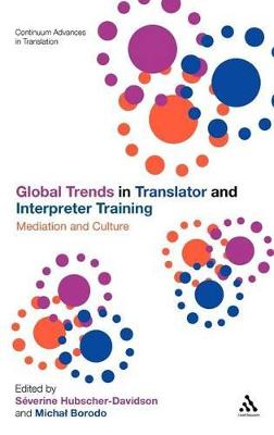 Global Trends in Translator and Interpreter Training: Mediation and Culture