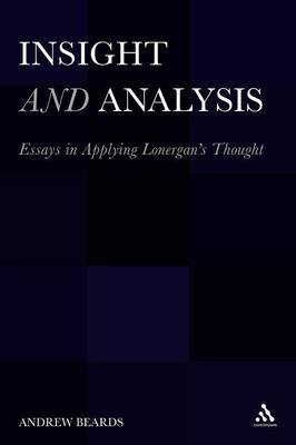 Insight and Analysis: Essays in Applying Lonergan's Thought