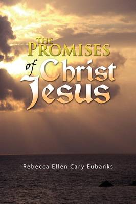 The Promises of Christ Jesus