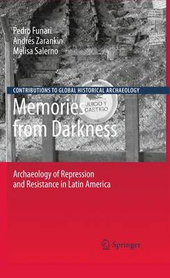 Memories from Darkness: Archaeology of Repression and Resistance in Latin America