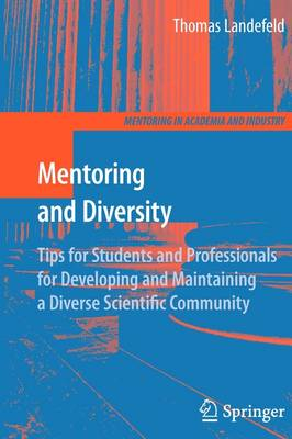 Mentoring and Diversity: Tips for Students and Professionals for Developing and Maintaining a Diverse Scientific Community