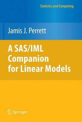 A SAS/IML Companion for Linear Models