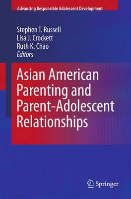 Asian American Parenting and Parent-Adolescent Relationships