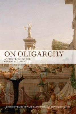 On Oligarchy: Ancient Lessons for Global Politics