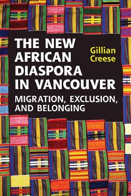 The New African Diaspora in Vancouver: Migration, Exclusion and Belonging