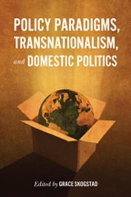 Policy Paradigms, Transnationalism, and Domestic Politics