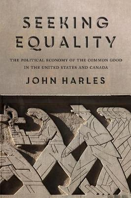 Seeking Equality: The Political Economy of the Common Good in the United States and Canada