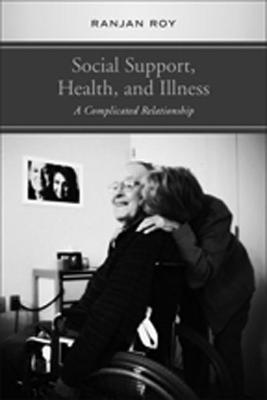 Social Support, Health, and Illness: A Complicated Relationship