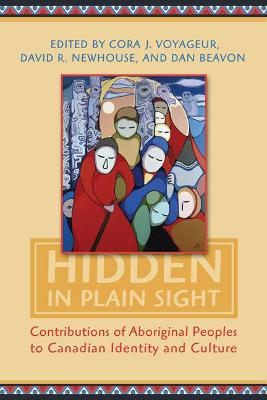 Hidden in Plain Sight: Contributions of Aboriginal Peoples to Canadian Identity and Culture, Volume II