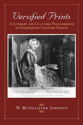 Versified Prints: A Literary and Cultural Phenomenon in Eighteenth-Century France