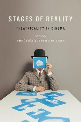 Stages of Reality: Theatricality in Cinema