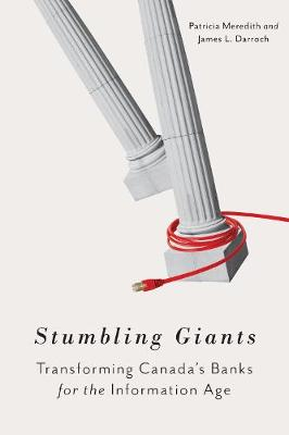 Stumbling Giants: Transforming Canada's Banks for the Information Age