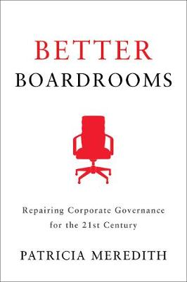 Better Boardrooms: Fixing Corporate Governance for the Information Age
