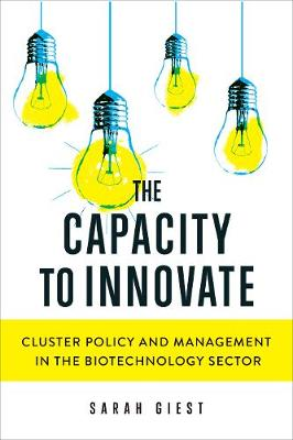 The Capacity to Innovate: Cluster Policy and Management in the Biotechnology Sector