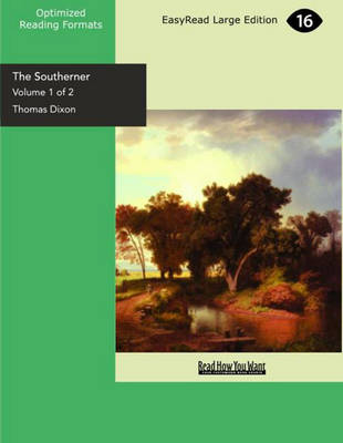 The Southerner (2 Volume Set): A Romance of the Real Lincoln