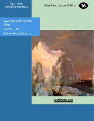 Two Years Before the Mast (2 Volume Set): A Personal Narrative of Life at Sea