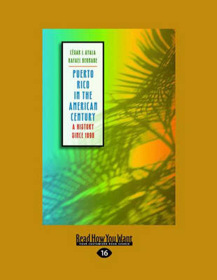 Puerto Rico in the American Century (2 Volume Set): A History Since 1898