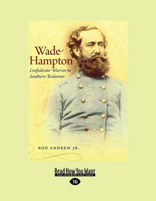 Wade Hampton (2 Volume Set): Confederate Warrior to Southern Redeemer