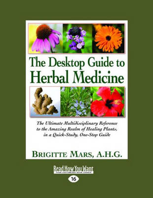The Desktop Guide to Herbal Medicine (3 Volume Set): The Ultimate Multidisciplinary Reference to the Amazing Realm of Healing Plants, in a Quick-Study, One-Stop Guide