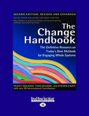 The Change Handbook (3 Volume Set): The Definitive Resource on Today's Best Methods for Engaging Whole Systems