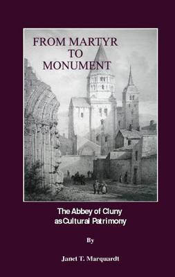 From Martyr to Monument: The Abbey of Cluny as Cultural Patrimony