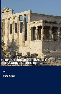 The Poetics of Philosophy (a Reading of Plato)