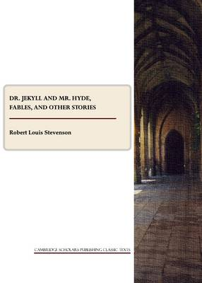 Dr. Jekyll and Mr. Hyde, Fables, and Other Stories