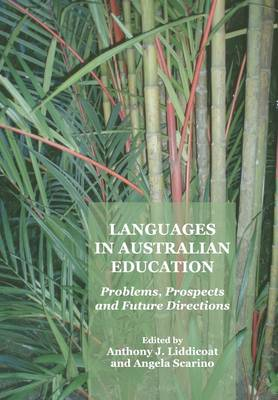 Languages in Australian Education: Problems, Prospects and Future Directions