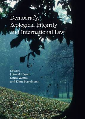 Democracy, Ecological Integrity and International Law