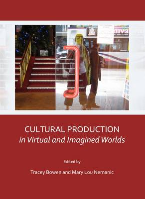 Cultural Production in Virtual and Imagined Worlds