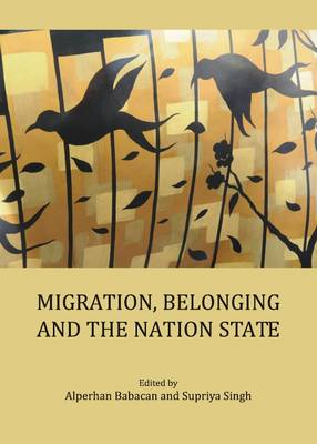 Migration, Belonging and the Nation State