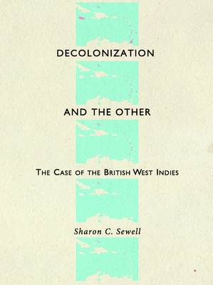 Decolonization and the Other: The Case of the British West Indies