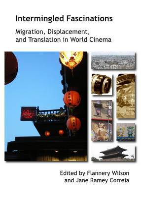 Intermingled Fascinations: Migration, Displacement and Translation in World Cinema