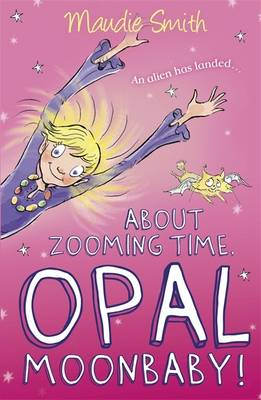 Opal Moonbaby: About Zooming Time, Opal Moonbaby!