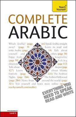 Complete Arabic Beginner to Intermediate Book and Audio Course: Learn to read, write, speak and understand a new language with Teach Yourself