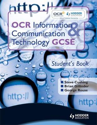 OCR Information and Communication Technology GCSE Student Book: Student's Book