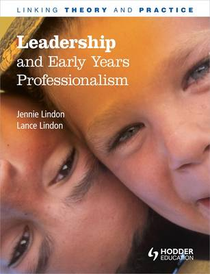 Leadership and Early Years Professionalism: Linking Theory and Practice