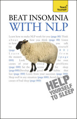 Beat Insomnia with NLP: Neurolinguistic programming techniques to improve your sleep