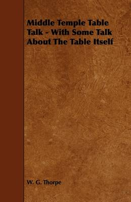 Middle Temple Table Talk - With Some Talk About The Table Itself