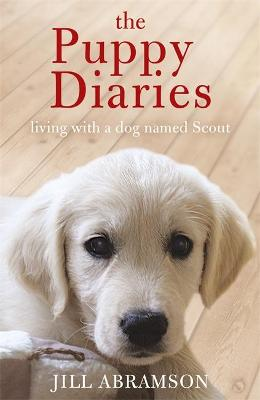 The Puppy Diaries: Living With a Dog Named Scout