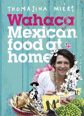 Wahaca - Mexican Food at Home