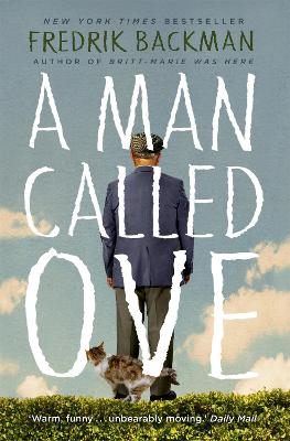 A Man Called Ove: The life-affirming bestseller that will brighten your day